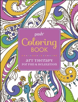 Posh Coloring Book: Art Therapy for Fun & Relaxation (Paperback)