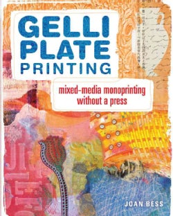 Gelli Plate Printing: Mixed-media Monoprinting Without a Press (Paperback)