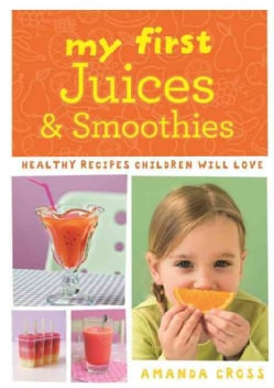 My First Juices & Smoothies (Paperback)