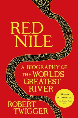 Red Nile: A Biography of the World's Greatest River (Hardcover)