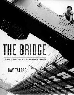 The Bridge: The Building of the Verrazano-Narrows Bridge (Hardcover)