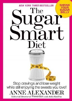 The Sugar Smart Diet: Stop Cravings and Lose Weight While Still Enjoying the Sweets You Love! (Paperback)