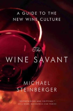 The Wine Savant: A Guide to the New Wine Culture (Paperback)