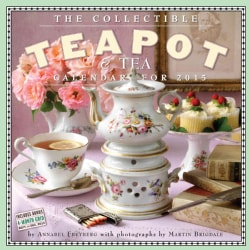 The Collectible Teapot & Tea 2015 Calendar (Calendar)