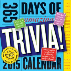 365 Days of Amazing Trivia 2015 Calendar (Calendar)