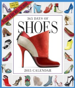 365 Days of Shoes 2015 Calendar (Calendar)