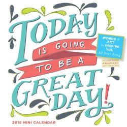 Today Is Going to Be a Great Day! 2015 Calendar (Calendar)