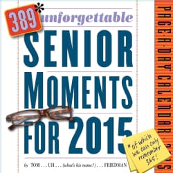 389* Unforgettable Senior Moments 2015 Calendar (Calendar)