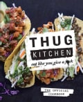 Thug Kitchen: Eat Like You Give a F*ck (Hardcover)