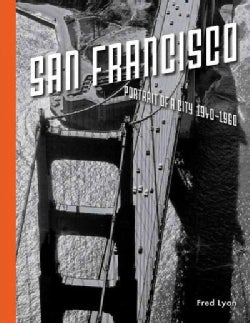 San Francisco: Portrait of a City 1940-1960 (Hardcover)