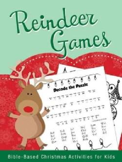 Reindeer Games: Bible-Based Christmas Activities for Kids (Paperback)