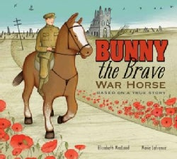 Bunny the Brave War Horse: Based on a True Story (Hardcover)