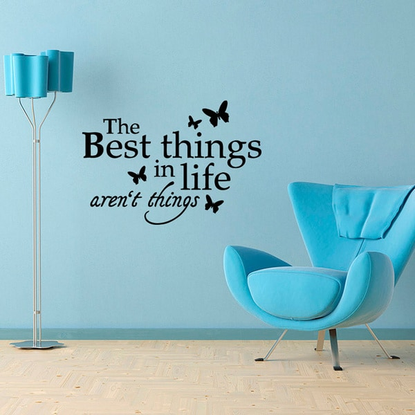'The Best Things in Life Aren't Things' Vinyl Wall Decal