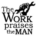 'The Work Praises the Man' Vinyl Wall Decal