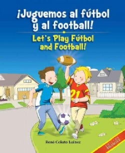 �Juguemos al futbol y al football! / Let's Play Futbol and Football! (Hardcover)