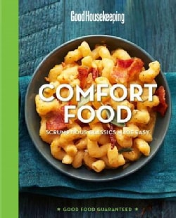 Good Housekeeping Comfort Food: Scrumptious Classics Made Easy (Hardcover)