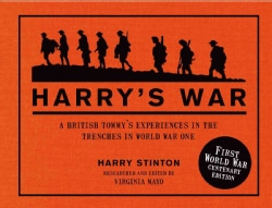 Harry's War: A British Tommy's Experiences in the Trenches in World War One: First World War Centenary Edition (Hardcover)