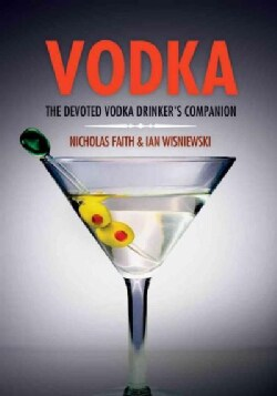 Vodka: A Toast to the Purest of Spirits (Hardcover)