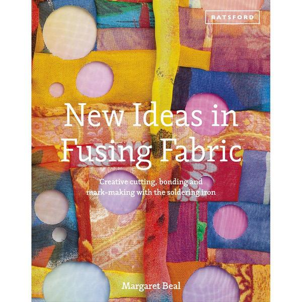 Batsford Books - New Ideas In Fusing Fabric
