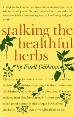 Stalking the Healthful Herbs (Paperback)