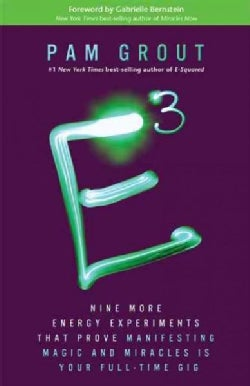 E-Cubed: Nine More Energy Experiments That Prove Manifesting Magic and Miracles Is Your Full-Time Gig (Paperback)