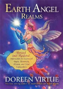 Earth Angel Realms: Revised and Updated Information for Incarnated Angels, Elementals, Wizards, and Other Lightwo... (Paperback)