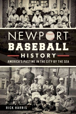 Newport Baseball History: America's Pastime in the City by the Sea (Paperback)
