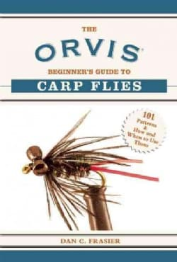 The Orvis Beginner's Guide to Carp Flies: 101 Patterns & How and When to Use Them (Paperback)