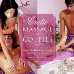 Erotic Massage for Couples: Head to Toe Techniques to Arouse and Gratify Your Partner (Hardcover)