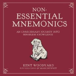 Non-Essential Mnemonics: An Unnecessary Journey into Senseless Knowledge (Hardcover)