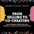 From Selling to Co-creating: New Trends, Practices and Tools to Upgrade Your Sales Force (Paperback)
