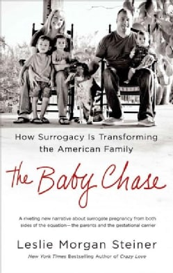 The Baby Chase: How Surrogacy Is Transforming the American Family (Paperback)