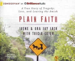 Plain Faith: A True Story of Tragedy, Loss, and Leaving the Amish (CD-Audio)