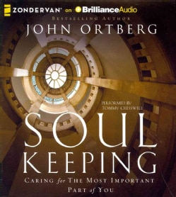 Soul Keeping: Caring for the Most Important Part of You (CD-Audio)