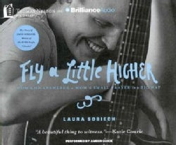 Fly a Little Higher: How God Answered a Mom's Small Prayer in a Big Way (CD-Audio)