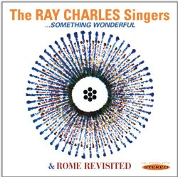Ray Charles Singers - Something Wonderful/Rome Revisited