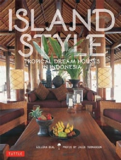 Island Style: Tropical Dream Houses in Indonesia (Paperback)