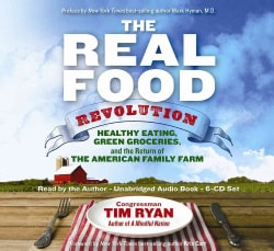 The Real Food Revolution: Healthy Eating, Green Groceries, and the Return of the American Family Farm (CD-Audio)