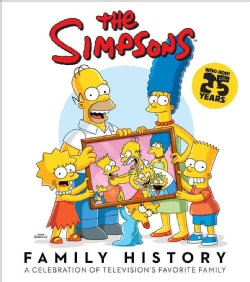 The Simpsons Family History: A Celebration of Television's Favorite Family (Hardcover)