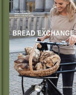 The Bread Exchange: Tales and Recipes from a Journey of Baking and Bartering (Hardcover)