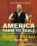 America - Farm to Table: Simple, Delicious Recipes Celebrating Local Farmers (Hardcover)