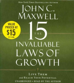 The 15 Invaluable Laws of Growth: Live Them and Reach Your Potential (CD-Audio)