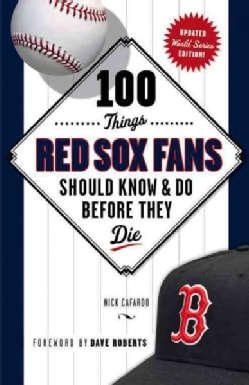 100 Things Red Sox Fans Should Know & Do Before They Die: World Series Edition (Paperback)