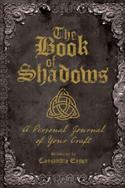 The Book of Shadows: A Personal Journal of Your Craft (Notebook / blank book)