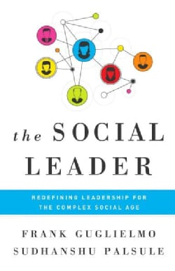 The Social Leader: Redefining Leadership for The Complex Social Age (Hardcover)