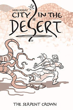 City in the Desert 2: The Serpent Crown (Hardcover)