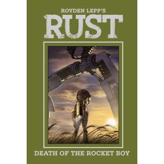 Rust 3: Death of the Rocket Boy (Hardcover)