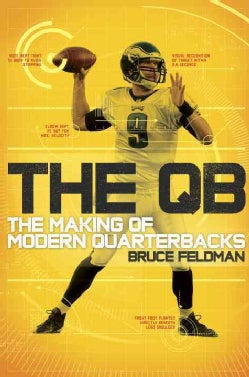 The QB: The Making of Modern Quarterbacks (Hardcover)
