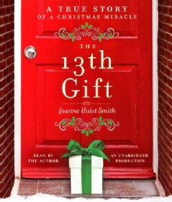 The 13th Gift: A True Story of a Christmas Miracle (CD-Audio)