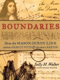 Boundaries: How the Mason-Dixon Line Settled a Family Feud and Divided a Nation (Paperback)